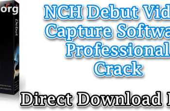 NCH Debut Video Capture Software Professional Crack