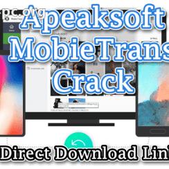 Apeaksoft MobieTrans Crack