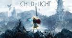 CHILD OF LIGHT 光明之子免費下載 Ubisoft 免費遊戲放送中