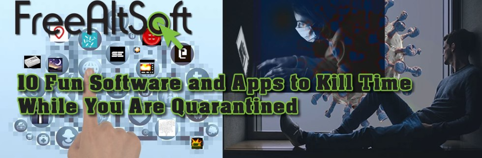 10 Fun Software And Apps To Kill Time While You Are Quarantined