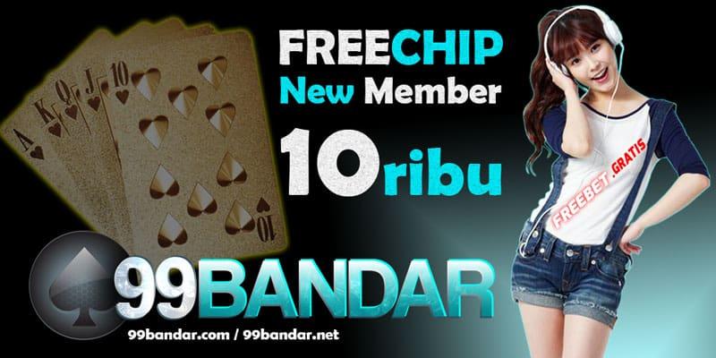 Freechip Gratis 10.000 Tanpa Deposit Dari 99Bandar.com