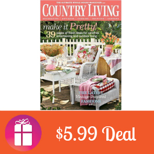 Deal $5.99 for Country Living Magazine
