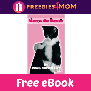 Free eBook: Meow or Never by Mary Matthews