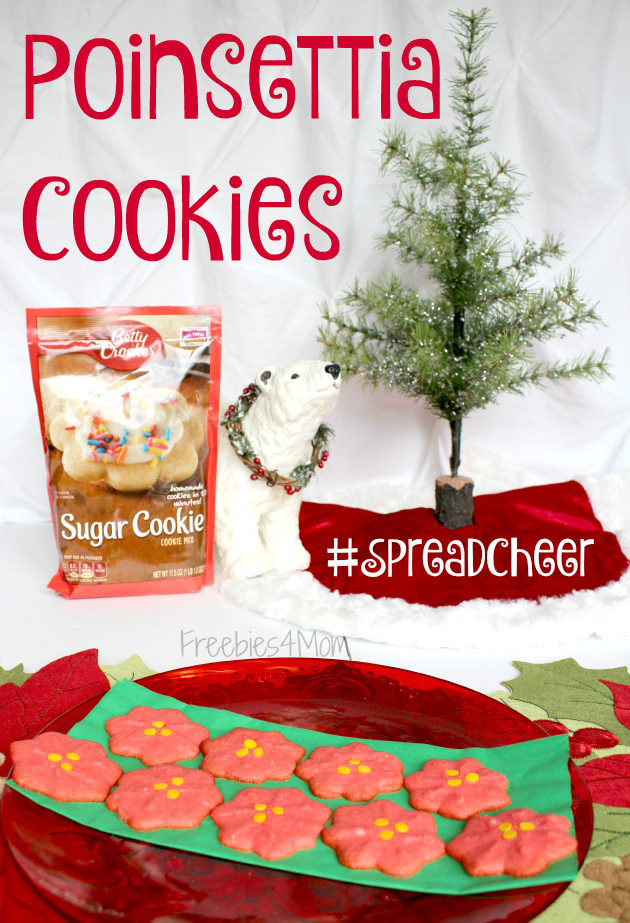 Poinsetta Cookies to #SpreadCheer ~ Betty Crocker Cookies Coupon