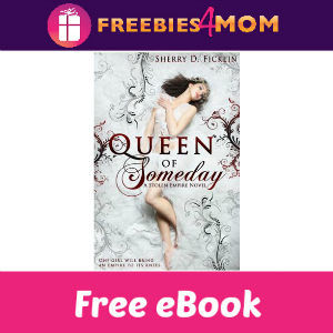Free eBook: Queen of Someday ($2.99 Value)