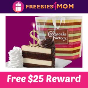 Free $25 Reward Cheesecake Factory April 1