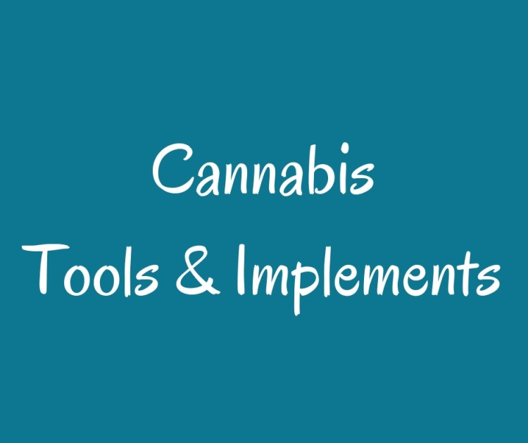 Cannabis Tools & Implements
