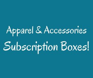 subscription boxes Apparel Accessories