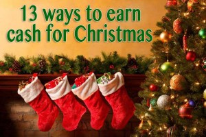 13 Ways to Earn Cash for Christmas