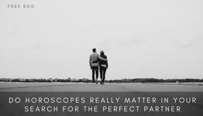 Do Horoscopes Really Matter in Your Search For the Perfect Partner