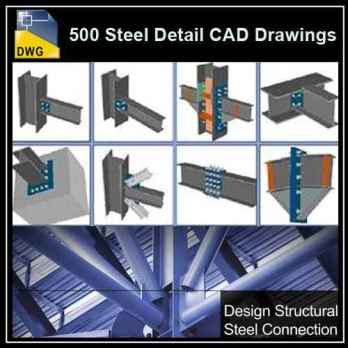 【Architecture CAD Details Collections】Over 500+ various type of Steel Structure Details CAD Drawings