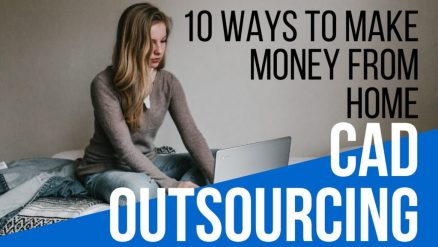 10 Ways to Make Money From CAD Outsourcing, Make money from home with AutoCAD, Revit, Solidworks, Microstation.