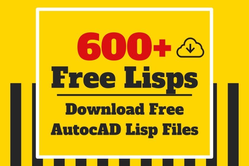 600+ Download Free LISP Files for AutoCAD - Free CAD Tips