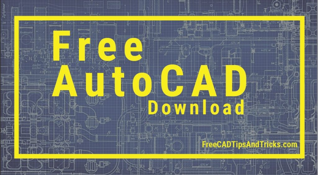 AutoCAD Free Download - Students Version - Free CAD Tips And