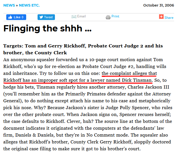 "From 2006, an article from the San Antonio Current indicates Judge Tom Rickhoff has ""an improper soft spot for a [male] lawyer..."" This would make former Judge Rickhoff, who could find no other less restrictive means than to hand full control of Charlie's $3 Million's to yet another of CKL-Lawyers.com clients, a complete hypocritical sack of you-know-what, seeing as Rickhoff lectured Laura that Charlie's guardianship was all her fault for not having gotten married to Charlie before having sex. The utter contemptible irony of Tom Rickhoff, and his colluding brother, now also voted out of office, former County Clerk Gerry Rickhoff, should make everyone's stomach turn, given the power these two wielded, and the lives and finances of so many they have destroyed in Rickhoff's Probate Court, with Gerry's cover-up in the County Clerk's office. Disgusting nepotism."