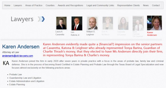 Karen Andersen, formerly a sole practitioner, representing Tonya Barina-Guardian of Charlie Thrash, has joined forces with CKL-Lawyers.com who were also, coincidentally we are sure, also previously representing Tonya Barina Re: Guardianshp of Charles Innes Thrash, an Adult