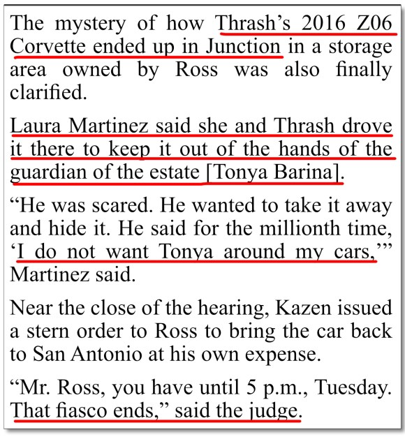 April 13, 2019 San Antonio Express-News coverage of Charlie Thrash's guardianship trial, showing how casually and easily, without any regard for Charlie Thrash's wishes, Judge Oscar Kazen does exactly what he wants with Charlie's prized Corvette: Judge Kazen seizes it from Charlie's attorney, Phil Ross, and gives it to the very person Charlie has repeatedly expressed his fervent desire to not have possession of his car: his estranged grand-niece, who Charlie does not like and does not trust, Tonya Barina. Judge Kazen's actions are against the Texas Wards Bill of Rights and qualify Kazen to not just be removed from Charlie's case, but to be removed from the judgeship, have his law license revoked, and spend time in jail, for what we believe to be the clear-cut railroading of Charlie Thrash into guardianship for the express purpose of stripping Charlie's valuable property from him and providing it to whomever Judge Kazen wishes.
