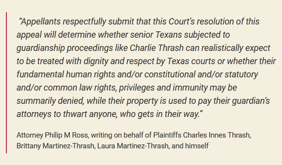 """Given that the Texas Supreme Court rejected this Petition of Mandamus in October 2020, without giving any reason, we believe Texas seniors subjected to guardianship proceedings can """"expect their rights will be summarily denied and their property used to pay their guardian's attorneys to thwart anyone who gets in their way."""""""
