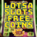 Lotsa Slots Free Coins September 2021- Vegas Casino SLOTS Bonus