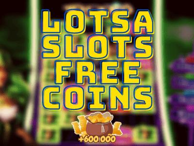Lotsa Slots free coins links