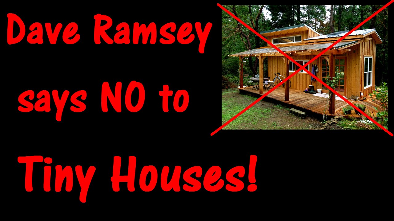 Dave Ramsey Says NO To Tiny Houses FREECYCLE