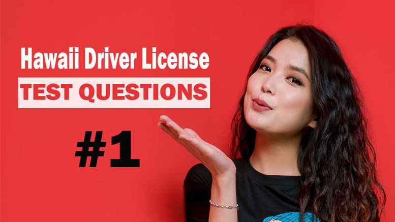 Hawaii Driver License Test Questions - Test 1