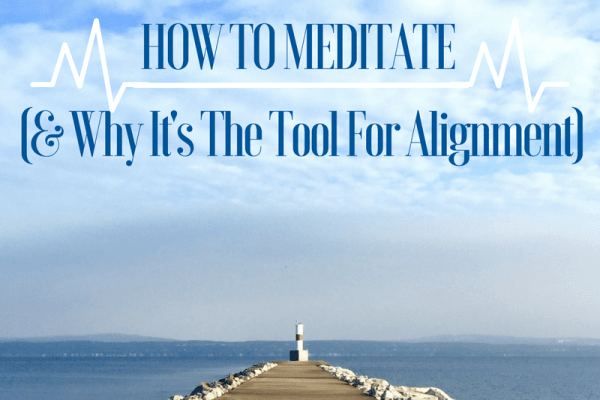 How to Meditate (& Why It's The Tool For Alignment)