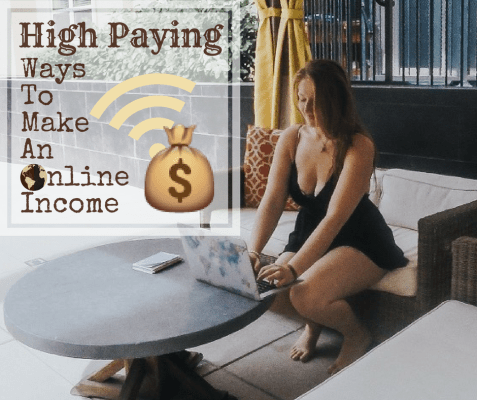 High Paying Ways To Make An Online Income