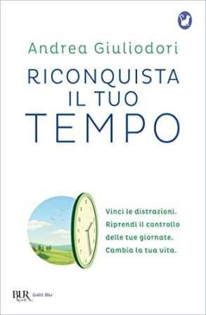 Andrea Giuliodori Riconquista il tuo tempo
