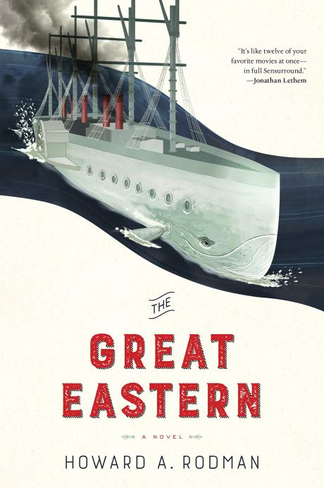 The Great Eastern by Howard A. Rodman