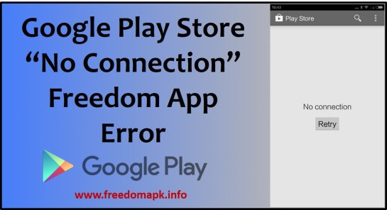 freedom apk google play store no connection error