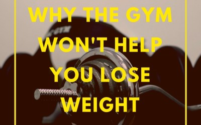 Why the Gym Won't Help You Lose Weight
