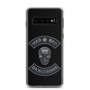 Bad Mad and Dangerous with Skull Samsung Galaxy S10 phone case
