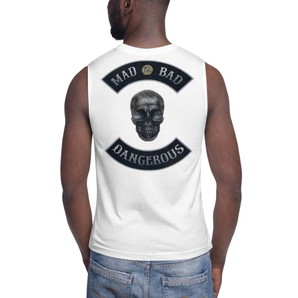 Mad, Bad and Dangerous Rockers with Skull White Muscle Shirt Back
