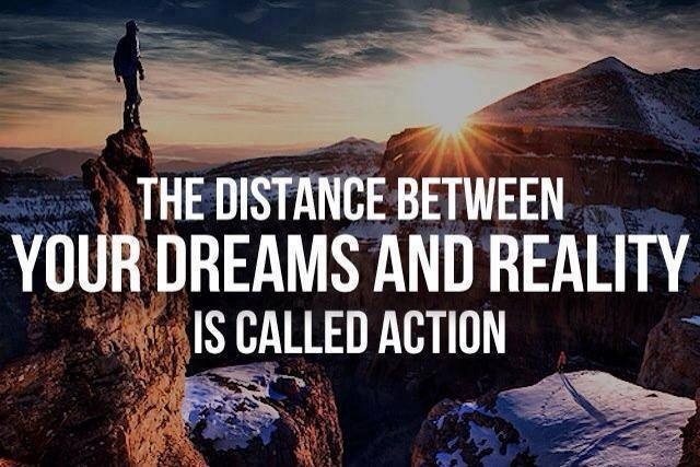 The-distance-between-dreams-and-reality-is-called-action
