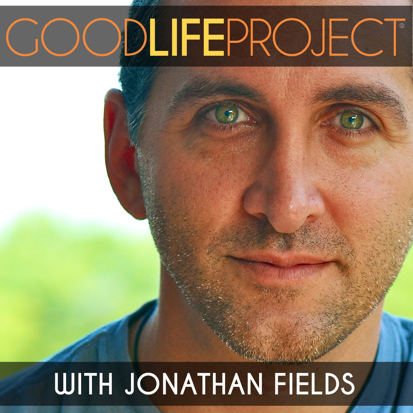 Good Life Project with Jonathan Fields