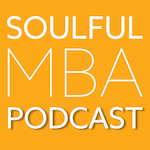 Podcast Editing for Soulful MBA Podcast