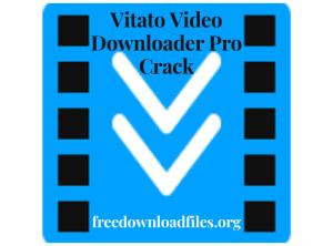 Vitato Video Downloader Pro Crack