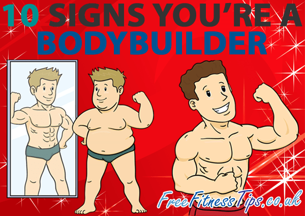 10 Signs You're A Bodybuilder