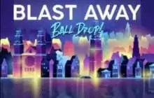 Blast Away Ball Drop