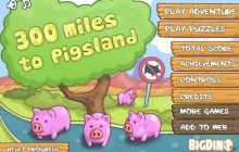 300 Miles to Pigsland