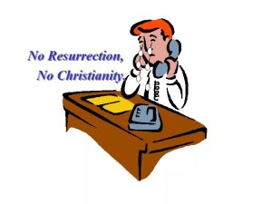 No Resurrection No Christianity