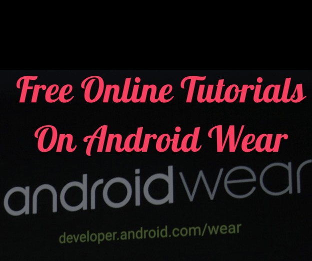 Free Online Tutorials On Android Wear