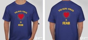 "Order your ""The Real Virus is Fear"" Shirt"