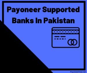 Payoneer Supported Banks In Pakistan