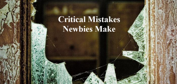 Critical Mistakes Newbies Make