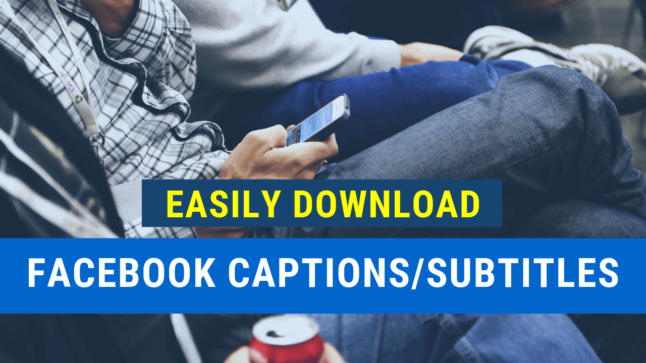 download-facebook-captions-subtitles