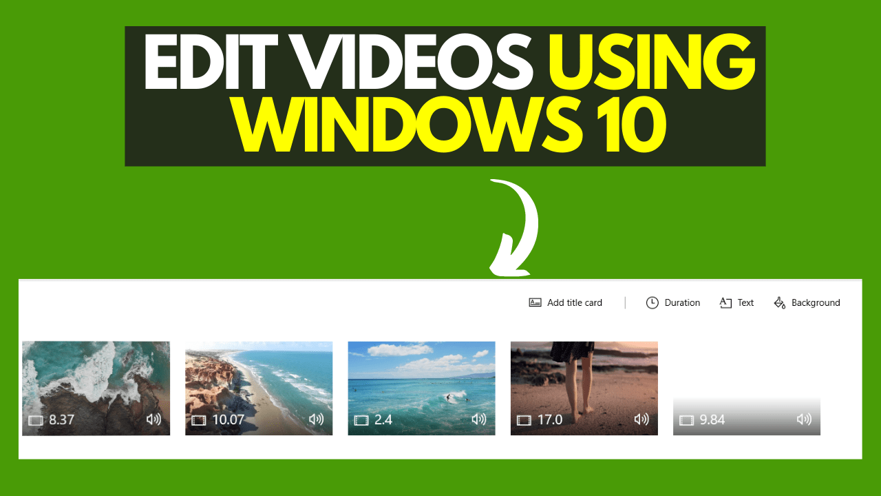 EDIT VIDEO USING WINDOWS 10 VIDEO EDITOR