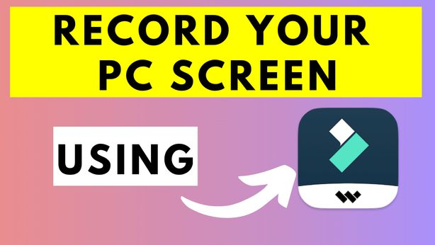 Record Your PC Screen Using Wondershare Filmora Screen Recorder
