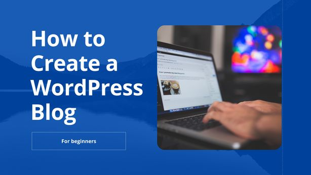 How to Create a WordPress Blog for Beginners